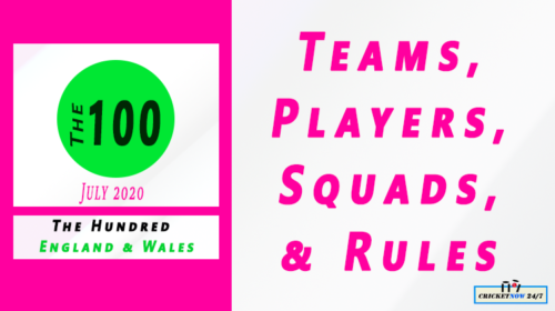 The Hundred 2020 Players Squads Rules Feature
